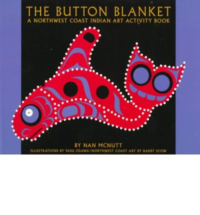 The Button Blanket: An Activity Book, Ages 5-9