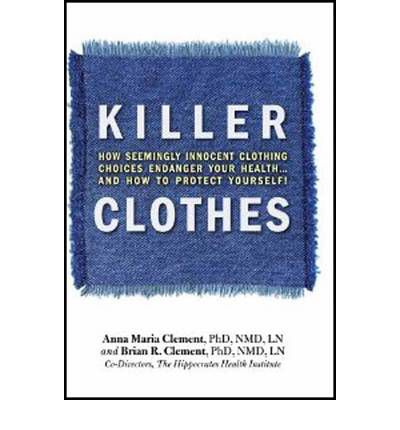 Killer Clothes: How Clothing Choices Endanger Your Health