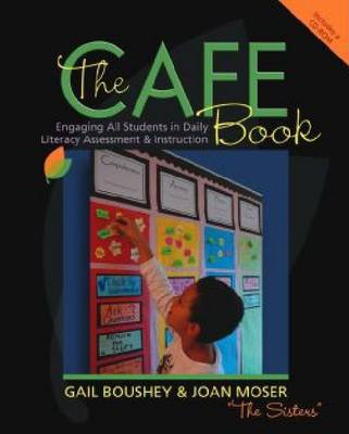 The Cafe Book: Engaging All Students in Daily Literary Assessment & Instruction