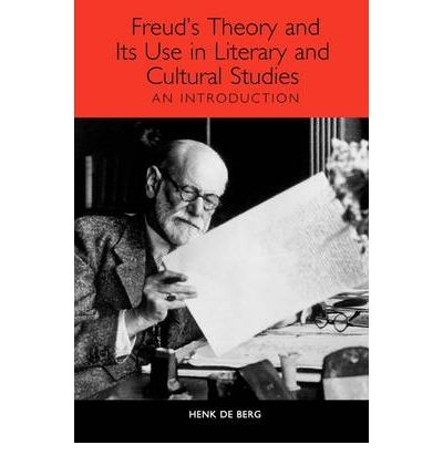 Freud's Theory and Its Use in Literary and Cultural Studies: An Introduction