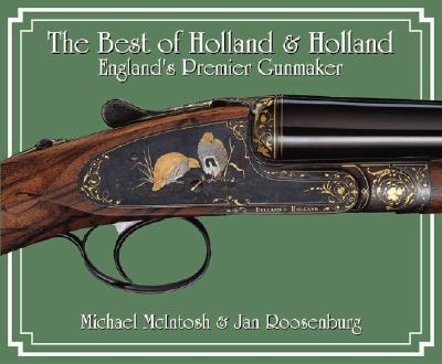 """The Best of """"Holland and Holland"""": England's Premier Gunmakers"""