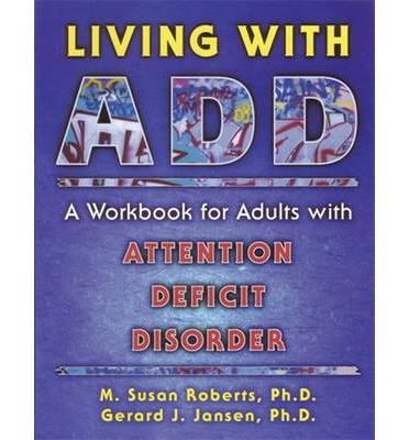 add adult attention deficit disorder living workbook
