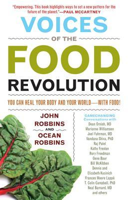 Voices of the Food Revolution: You Can Heal Your Body and Your World-with Food!