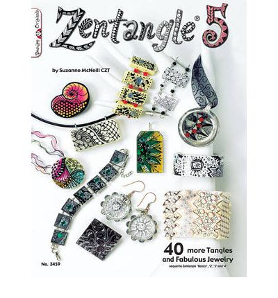 Zentangle(R) 5: 5: 40 More Tangles and Fabulous Jewelry