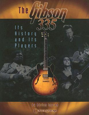 Gibson 335: Its History and Its Players