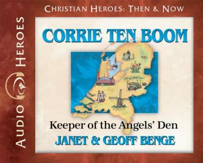 Corrie Ten Boom: Keeper of the Angers' Den (Audiobook)