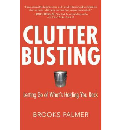 Clutter Busting: Letting Go of What's Holding You Back