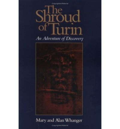 The Shroud of Turin: An Adventure of Discovery