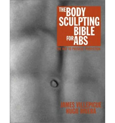 The Body Sculpting Bible for ABS: The Way to Physical Perfection