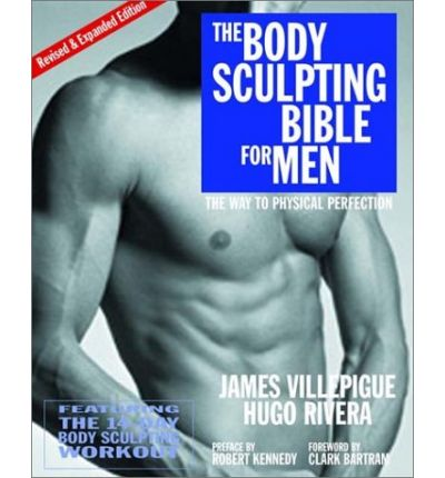 The Body Sculpting Bible for Men: The Way to Physical Perfection