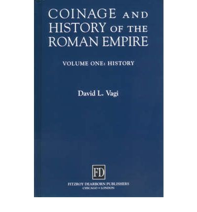 Coinage and History of the Roman Empire: C 82 BC - AD 480