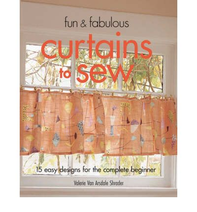 Curtains to Sew: 15 Easy Designs for the Complete Beginner