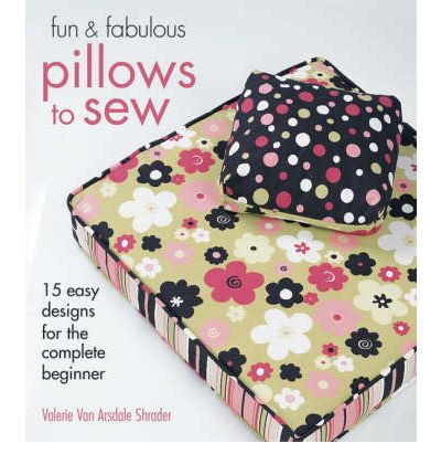 Pillows to Sew: 25 Easy Designs for the Complete Beginner