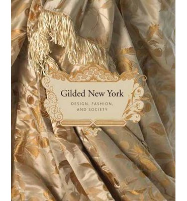 Gilded New York: Design and Fashion 1883-1905