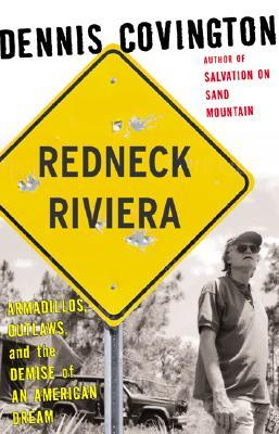 Redneck Riviera: Armadillos, Outlaws and the Demise of an American Dream