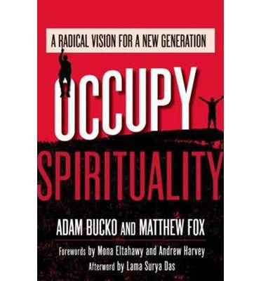 Occupy Spirituality: A Radical Vision for a New Generation