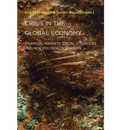 Crisis in the Global Economy: Financial Markets, Social Struggles, and New Political Scenarios