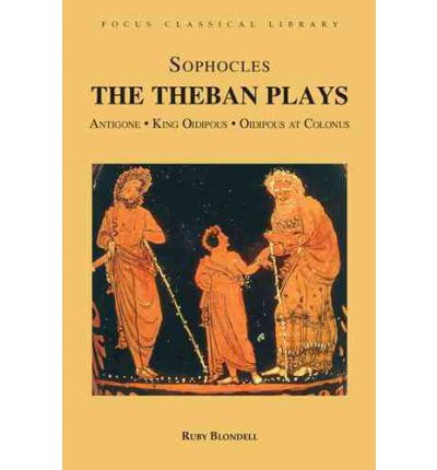 "The Theban Plays: ""Antigone"", ""King Oidepous"", ""Oidipous at Colonus"": Antigone, King Oidipous and Oidipous at Colonus"