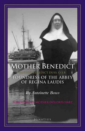 Mother Benedict : Foundress of the Abbey of Regina Laudis