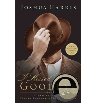 joshua harris i kissed dating goodbye part 1 love In a weird sort of way i was part of the coffee house scene where joshua's dad and mom met, which in a weird sort of way influenced his approach in i kissed dating goodbye.
