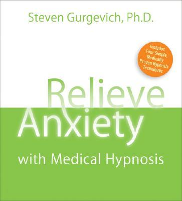 Relieve Anxiety with Medical Hypnosis