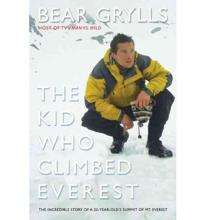 Kid Who Climbed Everest: The Incredible Story of A 23-Year-Old's Summit of Mt. Everest