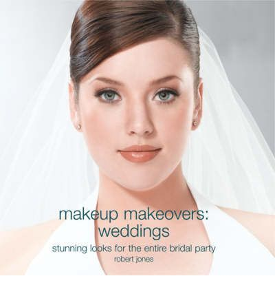 Makeup Makeovers: Weddings - Stunning Looks for the Entire Bridal Party