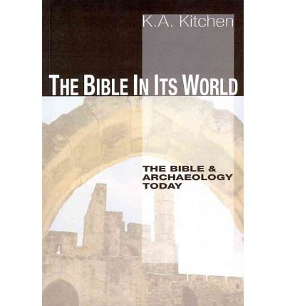 The Bible in Its World: The Bible and Archaeology Today