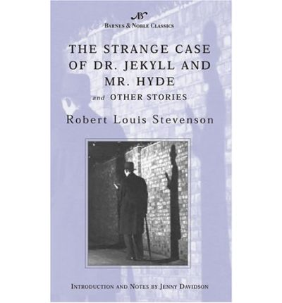 The Strange Case of Dr Jekyll and Mr Hyde, and Other Stories