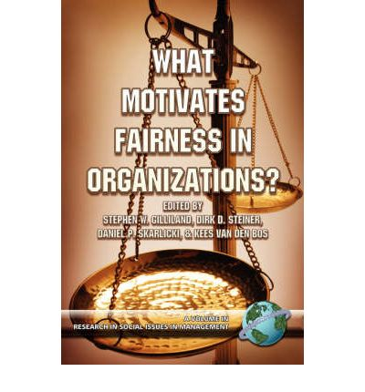 English books free download What Motivates Fairness in Organizations? FB2 by Stephen W. Gilliland, Dirk D. Steiner, 1593114389