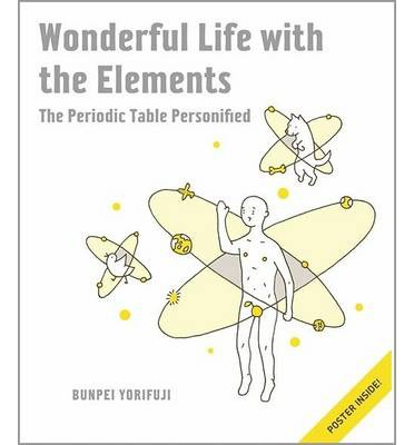 Wonderful Life with the Elements: The Periodic Table Personified