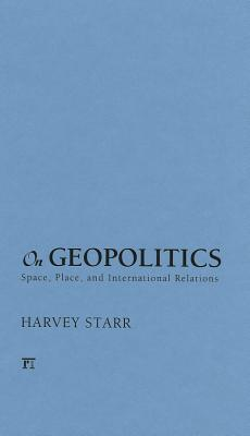 eBooks best sellers On Geopolitics : Space, Place, and International Relations PDF 1594518769 by Harvey Starr