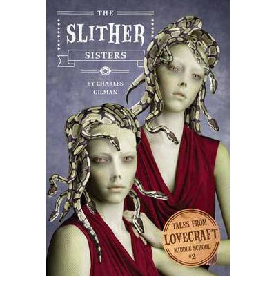 Tales from Lovecraft Middle School #2: The Slither Sisters