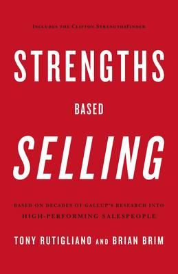 Strengths Based Selling: Based on Decades of Gallup's Research into High-performing Salespeople