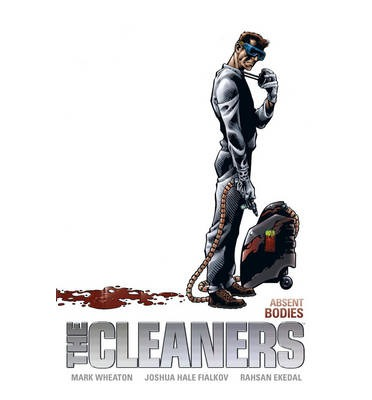 The Cleaners: Absent Bodies Volume 1