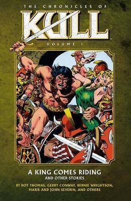 The Chronicles of Kull: King Comes Riding and Other Stories Volume 1
