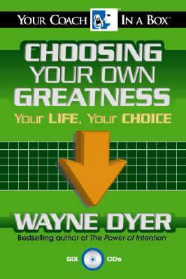 Choosing Your Own Greatness: Your Life, Your Choice