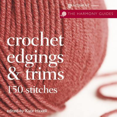 Crochet Edgings & Trims: 150 Stitches