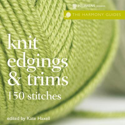 Harmony Guides: Knit Edgings & Trims