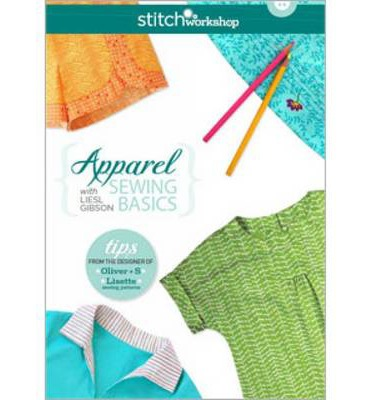 Apparel Sewing Basics with Liesl Gibson