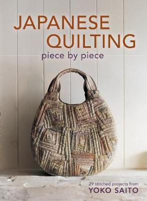 Japanese Quilting: 29 Stitched Projects from Yoko Saito
