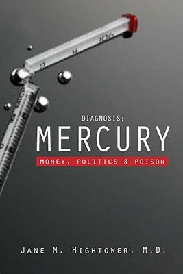 Diagnosis: Mercury: Money, Politics, and Poison