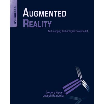 Augmented Reality: An Emerging Technologies Guide to AR