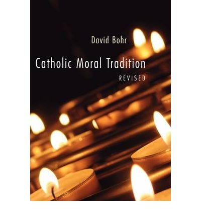 Catholic Moral Tradition (Revised)