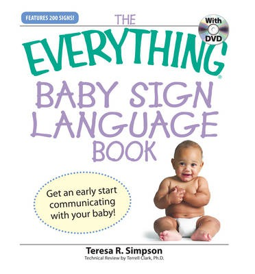 """The """"Everything"""" Baby Sign Language Book: Get an Early Start Communicating with Your Baby!"""