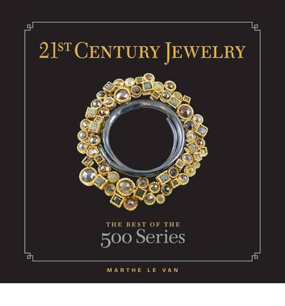 21st-century Jewelry: The Best of the 500 Series