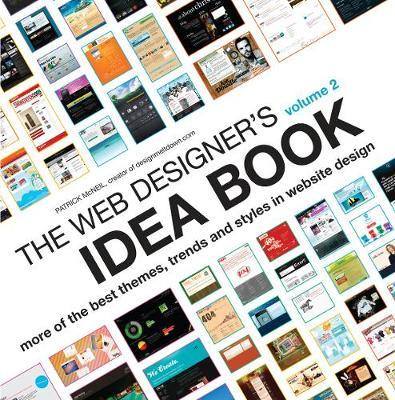 The Web Designer's Idea Book: Volume 2: The Latest Themes, Trends and Styles in Website Design