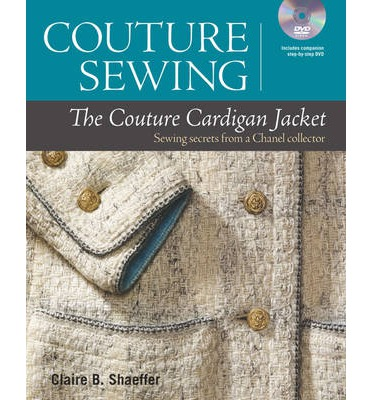 The Couture Cardigan Jacket: Sewing Secrets from a Chanel Collector