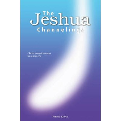 THE Jeshua Channelings