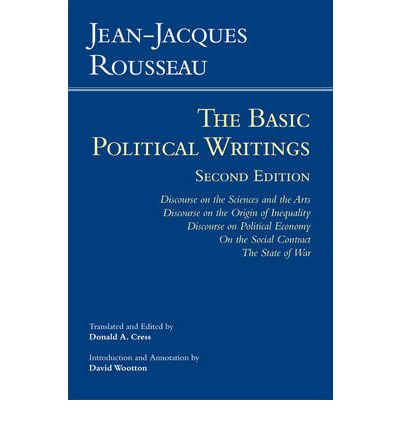 Basic Political Writings: Discourse on the Sciences & the Arts, Discourse on the Origin of Inequality, Discourse on Political Economy, On the Social Contract, The State of War